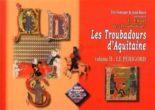 Les Troubadours d'Aquitaine, Vol. 2 : le Périgord