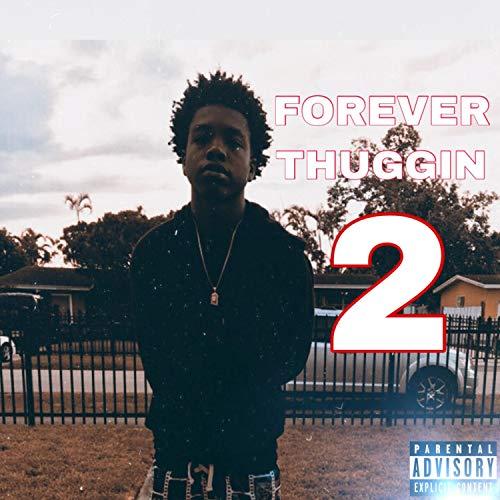 Forever Thuggin' 2 [Explicit]