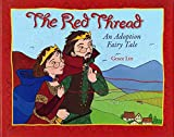[(The Red Thread : An Adoption Fairy Tale)] [By (author) Grace Lin] published on (September, 2007)