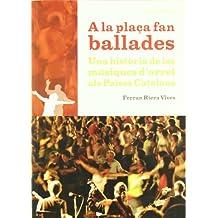 A la plaça fan ballades: Una història de les músiques d'arrel als Països Catalans (El Tinter)