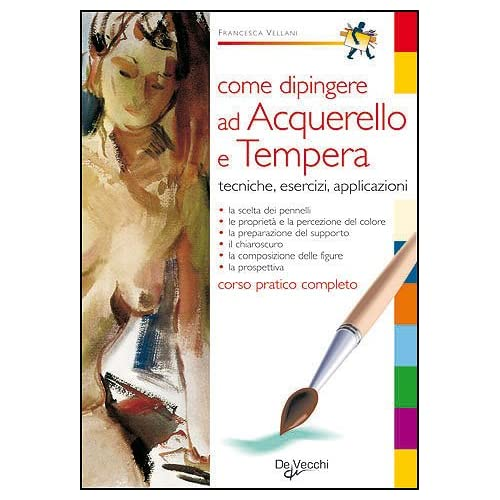 Come Dipingere Ad Acquerello E Tempera