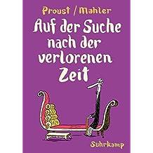Auf der Suche nach der verlorenen Zeit: Nach Marcel Proust. Graphic Novel