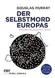 Der Selbstmord Europas: Immigration, Identität, Islam - Douglas Murray