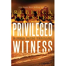 PRIVILEGED WITNESS: A Josie Bates Thriller (The Witness Series Book 3)