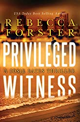 PRIVILEGED WITNESS: A Josie Bates Thriller (The Witness Series Book 3) (English Edition)