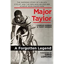 Major Taylor: The Inspiring Story of a Black Cyclist and the Men Who Helped Him Achieve Worldwide Fame (English Edition)