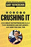 #2: Crushing It!: How Great Entrepreneurs Build their Business and Influence and How You Can, Too