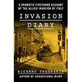 Invasion Diary: A Dramatic Firsthand Account of the Allied Invasion of Italy (English Edition)
