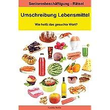 Umschreibung Lebensmittel - Wie heißt das gesuchte Wort?: Seniorenbeschäftigung Rätsel