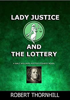 Lady Justice and the Lottery by [Thornhill, Robert]