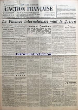 ACTION FRANCAISE (L') [No 362] du 28/12/1935 - LA FINANCE INTERNATIONALE VEUT LA GUERRE - A BAS LA GUERRE - NI VASSELAGE DE LONDRES NI ORDRES DE MOSCOU PAR LEON DAUDET - CONTRE LA FRANCE ET CONTRE LE FRANC - M. PIERRE LAVAL SUBIT L'ASSAUT DE TOUTES LES INTERNATIONALES PAR PIERRE HERICOURT - DOUTES ET QUESTIONS - DEUX VOTES DE SANG - L+¡ETOURDI ET LE CONSCIENT - RAGES GUERRIERES - MA VERITE LES A BLESSEES - HERRIOT ET L+¡ANGLETERRE - LES POPULATIONS DU MIDI - L+¡APPEL NOMINAL D
