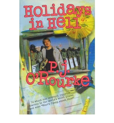 [(Holidays in Hell)] [Author: P. J. O'Rourke] published on (October, 2012)