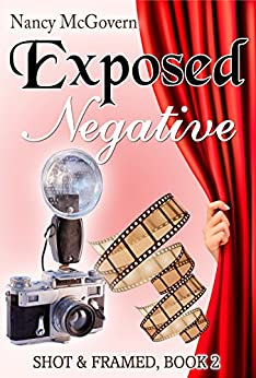 Exposed Negative: A Small Town Cozy Mystery (Shot & Framed Book 2) (English Edition) par [McGovern, Nancy]