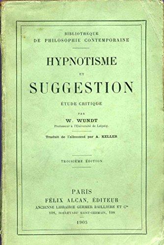 Hypnotisme et suggestion, étude critique par W. Wundt,... eHypnotismus und Suggestione. Traduit de l'allemand par A. Keller