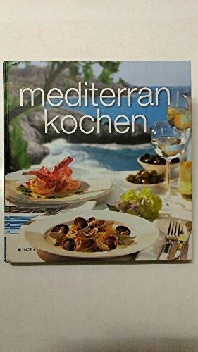 Mediterran kochen.
