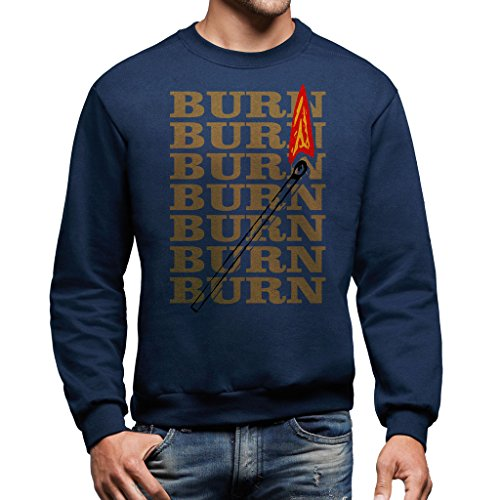 Sweatshirt Burn Burn Burn Brennen Streichholz - LUSTIG by Mush Dress Your Style - Herren-S-Blau (Burn-jungen-t-shirt)