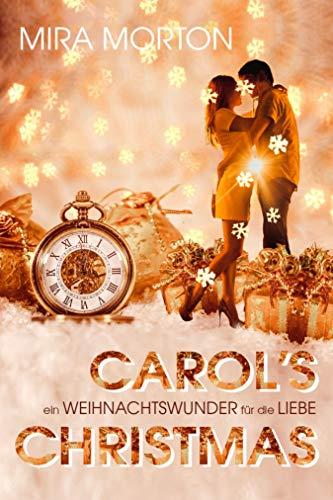 Carol´s Christmas: Ein Weihnachtswunder für die Liebe