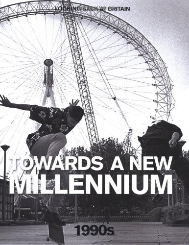 The 1990s: Towards a New Millennium (Looking Back at Britain)