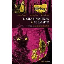 Lucile Finemouche & le balafré, Tome 2 : Le mystère Archéoscript