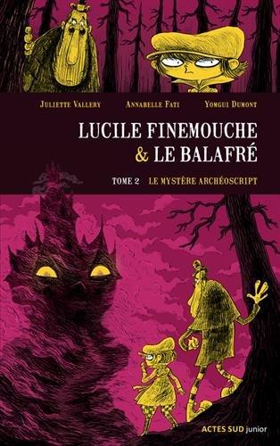 Lucile Finemouche & le balafré (2) : Le mystère Archéoscript