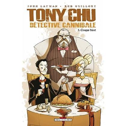 Tony Chu, Détective Cannibale T03 : Croque mort (Tony Chu Détective Cannibale t. 3)