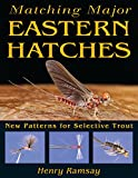 Image de Matching Major Eastern Hatches: New Patterns for Selective Trout