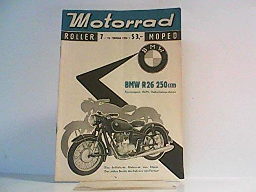 Motorrad. 9. Jahrgang, Heft 7 / 381, 18.02.1956. Internationale Fachzeitschrift. Mit Themen u.a.: Ohne Triptyk. / Eine 250 - ccm - Sportmaschine von BMW. / Test Puch - Roller RLA 125 ( Schluß).