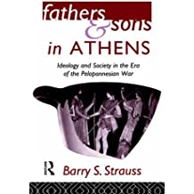 Fathers and Sons in Athens: Ideology and Society in the Era of the Peloponnesian War by Barry Strauss (1993-09-16)