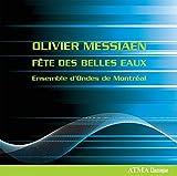 Messiaen : Fête des Belles Eaux