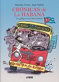 Crónicas de La Habana. Un gallego en la Cuba socialista par Juan Padrón
