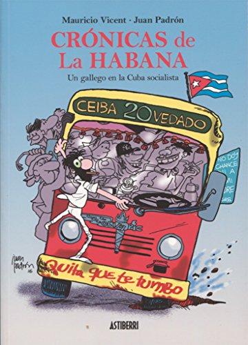 Crónicas de La Habana. Un gallego en la Cuba socialista (Sillón Orejero)