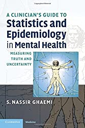 A Clinician's Guide to Statistics and Epidemiology in Mental Health: Measuring Truth and Uncertainty (Cambridge Medicine (Paperback)) by S. Nassir Ghaemi (2009-07-09)