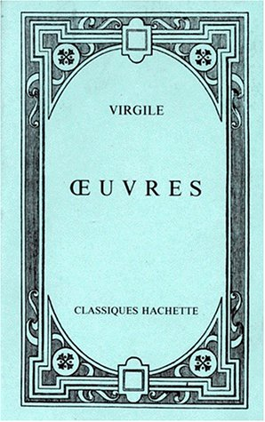 Classiques latins : Virgile, Oeuvres
