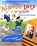 Almost Late to School: And More School Poems by Carol Diggory Shields (2003-07-28)