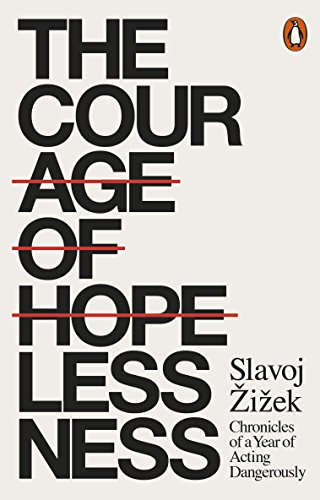 The Courage Of Hopelessness por Žižek Slavoj