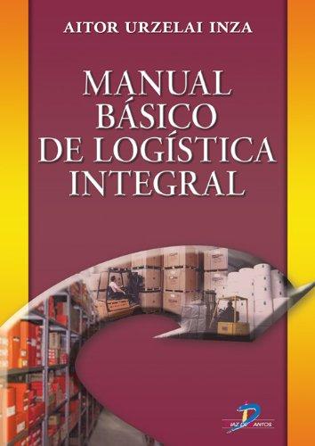 Manual básico de logística integral por Aitor Urzelia Inza
