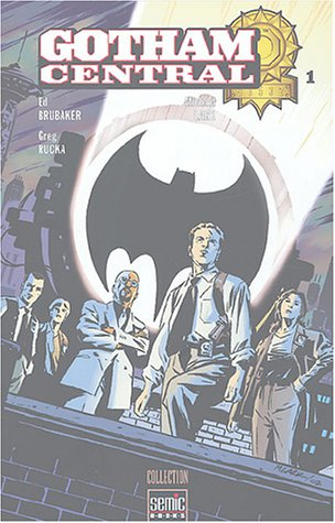 Gotham Central, Tome 1 :