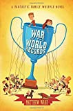 War of the World Records (The Fantastic Family Whipple) by Matthew Ward (2015-09-01)