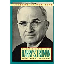 Memoirs by Harry S.Truman: 1945 - Year of Decisions