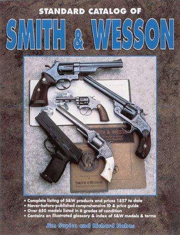 Standard Catalogue of Smith & Wesson par Jim Supica, Richard Nahas
