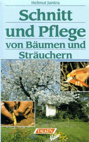 Schnitt und Pflege von Bäumen und Sträuchern [VHS] - Schnitt, Pflege