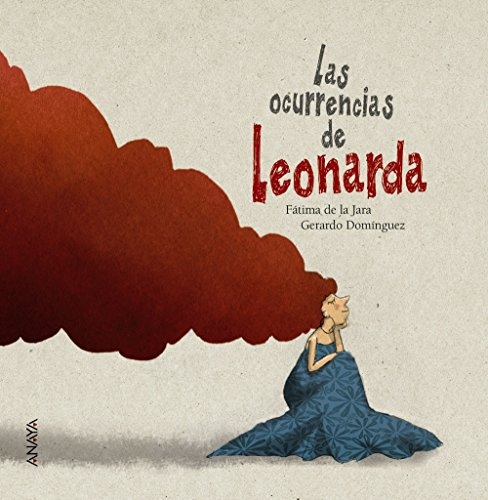 Las ocurrencias de Leonarda (Literatura Infantil (6-11 Años) - Entre Nubes) por Fátima de la Jara