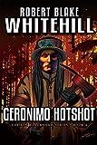 Geronimo Hotshot by Robert Blake Whitehill (2015-10-01)