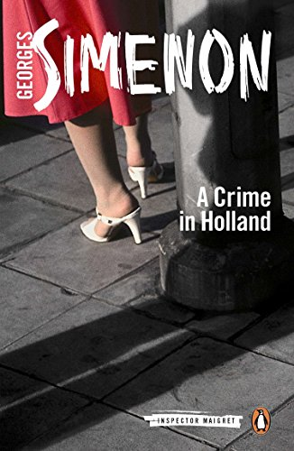 A Crime in Holland: Inspector Maigret #7