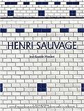 Henri Sauvage: Ou l'exercice du renouvellement