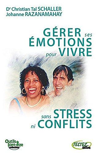 Gérer ses émotions pour vivre sans stress ni conflits