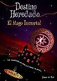 Destino Heredado II: El Mago Inmortal (Spanish Edition)
