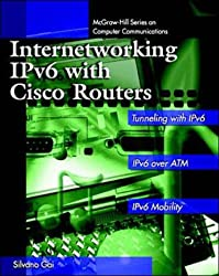 Internetworking IPv6 with CISCO Routers (McGraw-Hill Series on Computer Communications)