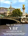 Vie et histoire du VIIIe Arrondisseme...