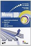 Moving up. Student's book-Workbook. Per le Scuole superiori. Con CD Audio. Con espansione online: MOVING UP 2 SB/WB+CD +LD